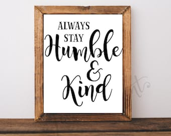 Always Stay Humble and Kind Printable, Song Lyric Art, Classroom Print, Home Decor