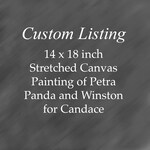 Custom Listing for Candace.   Three pet portrait painting on stretched canvas of Winston, Panda and Petra measuring 14 x 18 inches.