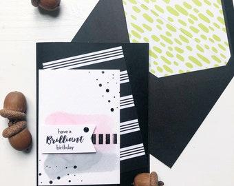 Have a brilliant birthday. Black diamonds. Birthday card. Watercolour card. Bold birthday greeting card