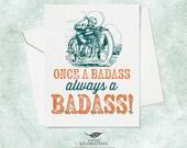 Best Friend Card - Once a badass, always a badass!