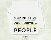 Funny Old Age Birthday Card for Friend - May you live to be so old that your driving terrifies people