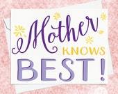 Mother Knows Best Card - Funny Mother's Day Card - Funny Card for Mom - Card for Mom - Mother's Day Card