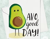 Funny Friend Card, Best Friend Greeting Card, Have a Good Day Card,  Friendship Card, Card for Her, Card for Friend, Avocado Friendship card