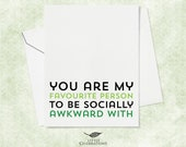 Funny Card for Best Friend - You are my favourite person to be socially awkward with