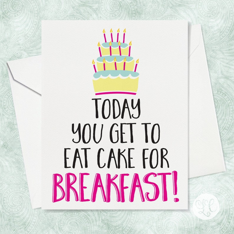 Eat Cake Today Birthday Card  Funny Birthday Card  Best image 0