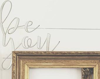 be you || Metal Sign || Cursive Sign || Home Decor || Script Sign || Office Decor || Rusty || Galvanized || Black