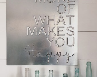 Do More Of What Makes You Happy Sign || || Big Metal Sign  || Large Metal Sign || Industrial Sign || Metal Negative Sign || Home Decor ||