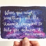 The Alchemist - Universe quote postcard - positive affirmation print - Paulo Coelho quote. Sunshine for Breakfast