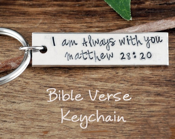 Bible Verse Key Chain, I am always with you, Matthew 28 20, Memorial Keychain, Loss of Loved One, Bereavement Jewelry, Religious Keychain