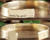 Note to Self Cuff Bracelet, Let that Shit Go, Custom Gift, Inspirational Cuff, Motivational Jewelry, Gift for Her, Unique Gift for Women