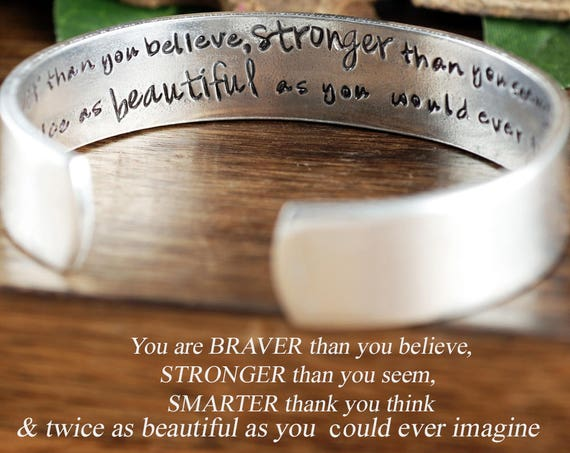 You are braver than you Believe, Stronger than you seem, Smarter than you think, Inspirational Bracelet, Secret Message Cuff Bracelet