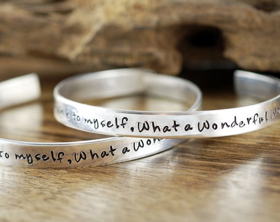 Silver Cuff Bracelet, And I think to myself what a wonderful world, Louie Armstrong, Gift for Wife, Inspirational Bracelet, Gift for Her