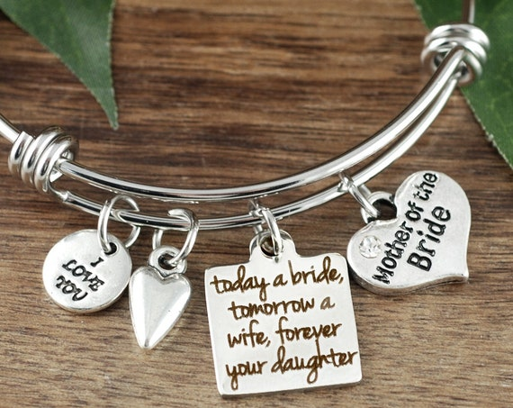 Today a Bride Tomorrow a Bride Forever your Daughter, Mother of the Bride Bracelet, Wedding Gift, Gift for Mother of the Bride