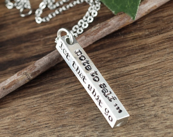 Note to self Necklace, Motivational Bar Necklace, Personalized Necklace, Let that shit go, 4 Sided Bar Necklace, Encouragement Gift, for Her