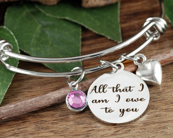 All that I am I owe to you, Bracelet for Mom, Mother's Bracelet, Grandmother Bracelet,Birthstone Bracelet, Mother's Day Gift, Christmas Gift
