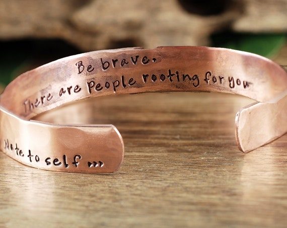 Be Brave Bracelet, Note to Self Cuff Bracelet, Encouragement Gift, Motivational Gift, Inspirational Cuff, Motivational Jewelry, Gift for Her