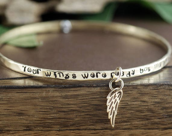 Your Wings were ready but My heart was Not Bangle Bracelet, Remembrance Jewelry, Angel Wing Bracelet, Sympathy Bracelet, Memorial Gift