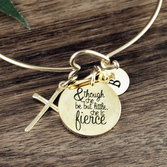 Though She Be But Little She Is Fierce Bracelet, Adjustable Bangle, Gift for Her, Inspirational Quote Bracelet, Mantra, Positive