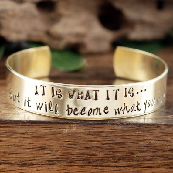 It is what it is Bracelet, Inspirational Jewelry, Encouragement Bracelet, Mantra, Quote Jewelry, Inspirational Bracelet, Gift for Her