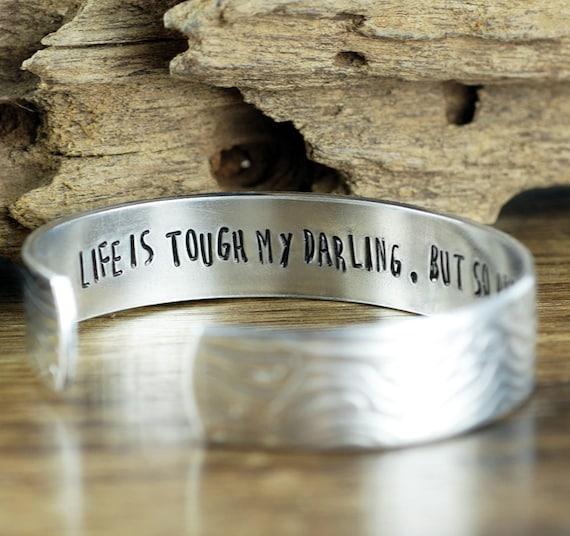 Hand Stamped Quote Bracelets, Life is Tough my darling, Personalized Cuff Bracelet, Custom Secret Message Bracelet, Inspirational Bracelet