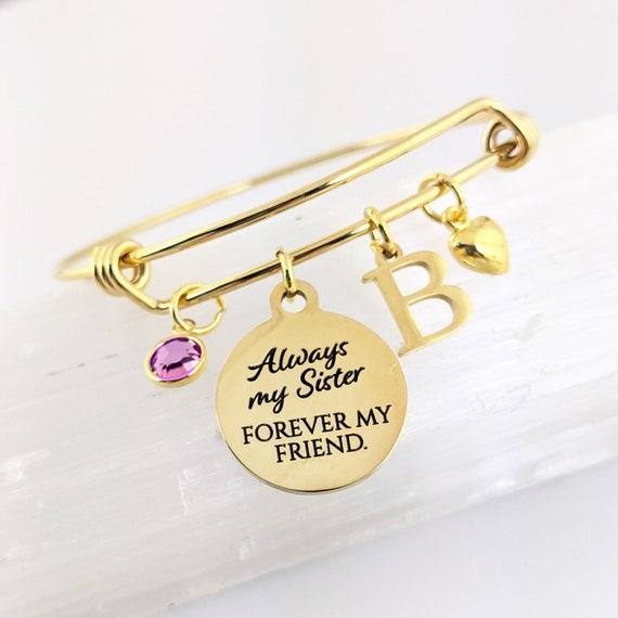 Always my Sister, Forever my Friend, Custom Sisters Bracelet,  Bracelet for Sister, Gifts for Sister, Charm Bracelet, Sister Birthday Gift