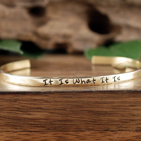 It is what it is Bracelet, Inspirational Jewelry, Encouragement Bracelet, Positive Quote, Quote Jewelry, Inspirational Bracelet