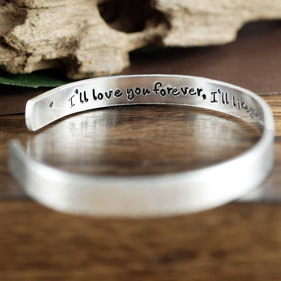 I'll Love you forever I'll Like you for Always, Cuff Bracelet, Secret Message Bracelet, Mothers Day Gift, Gift for Mom, Personalized Gift