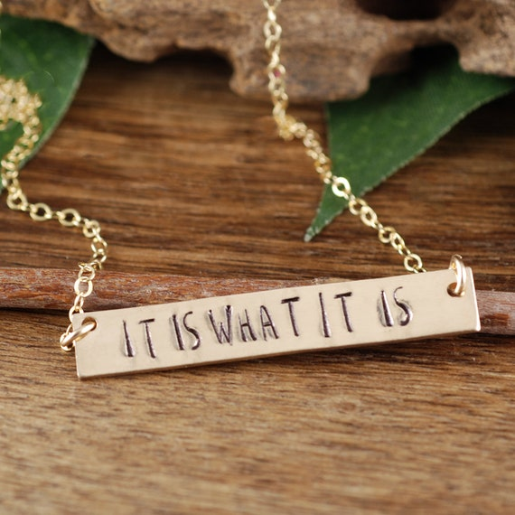 It is what it is Necklace, Gold Bar Necklace, Personalized Bar Necklace, Rectangle Bar Jewelry, Motivational Necklace, Inspirational Gift