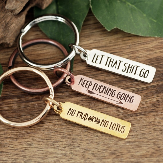 Keep Fucking Going Keychain, Let that shit Go Keychain, Motivational Keychain, Keep Going, Custom Message Gift, Motivational Quote