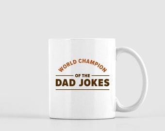 World Champion of the Dad Jokes Mug, Father's Day Mug, Dad Birthday Gift, Funny Husband Gift, Father's Day Present, Funny Dad Mug from Son