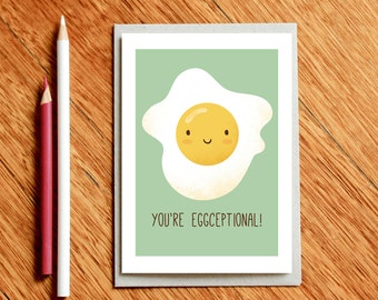 You're Eggceptional, Foodie Gift, Funny Birthday Card, Funny Mother's Day Card, Thank You Card, Graduation Card, Teacher Card, Food Pun Card