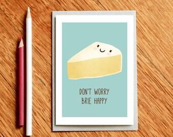 Kaas kaart, Brie gelukkig Card, kaas verjaardagskaart, Foodie cadeau, Foodie Card, voedsel woordspeling, grappige Card, cadeau voor Foodie, grappige verjaardagskaart