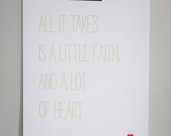 Letterpress Print - All it Takes is a Little Faith, And a Lot of Heart (The Weepies)
