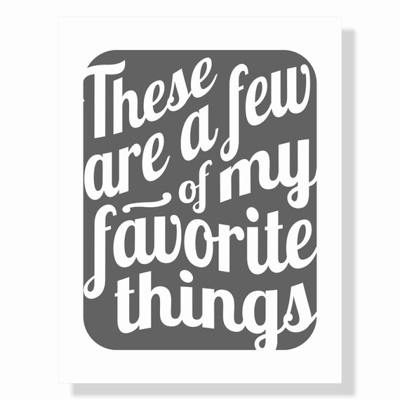 Printable Digital Download - Typography Art Print - These Are a Few of My Favorite Things v7 - music inspired printable download in charcoal