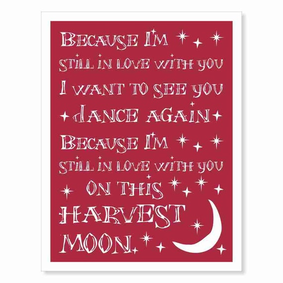 Typography Wall Art Print - Harvest Moon v2 - love song lyrics red engagement wedding anniversary gift idea - gift for him, gift for her