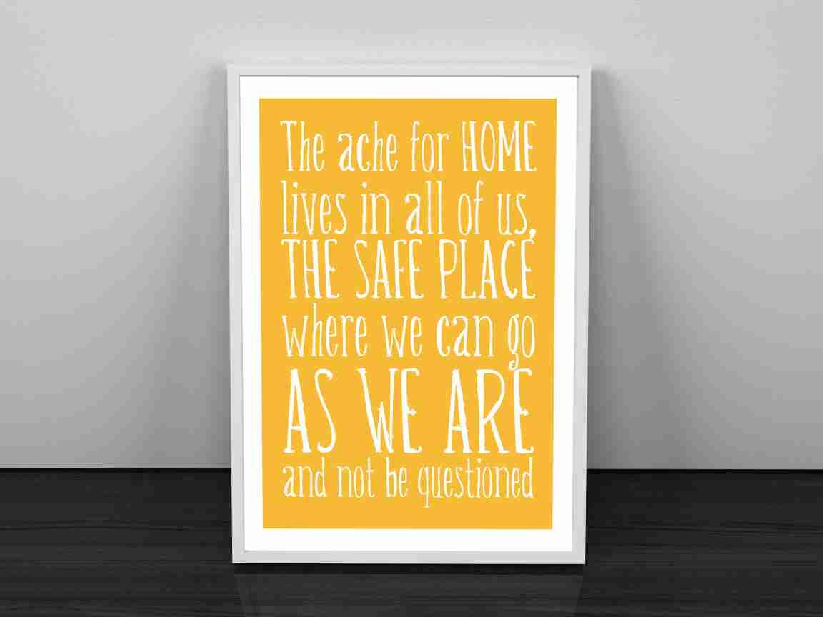 Typography Art Quote Print - The Ache for Home v2 - Maya Angelou ...