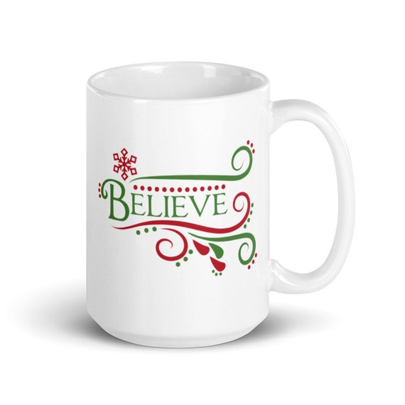 Seasonal White Glossy Coffee Mug 11 oz Or 15 oz Christmas Winter Holiday Gift Secret Santa Coworkers Friends - Believe