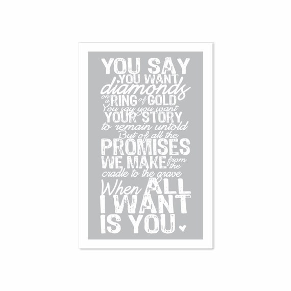 Printable Card Digital Download - Typography Art Greeting - All I Want Is You v10 - romantic music inspired print your own card in gray grey