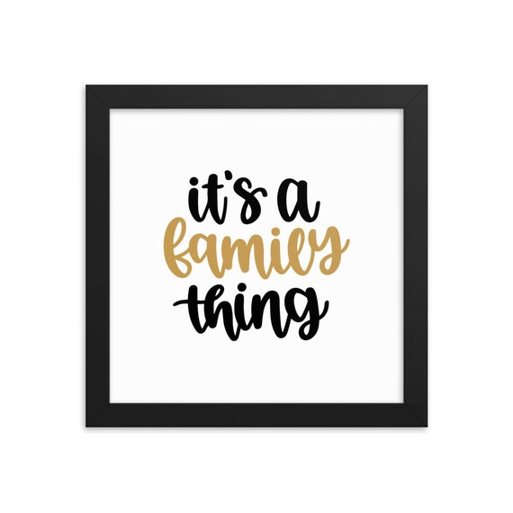 Framed Poster Print in Black Alder Wood Frame Choice of Sizes Black and Gold Family Quote Wall Art - Its A Family Thing