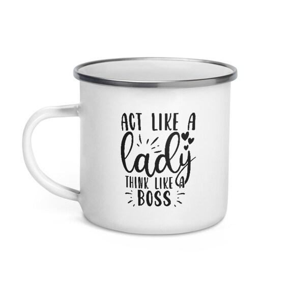 Silver Rim White Enamel Camp Mug 15 oz Fun Motivational Message Gift - Lady Boss