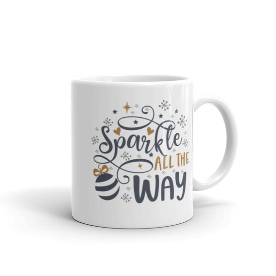Glossy White Ceramic Holiday Mug 11 oz Or 15 oz Black and Gold Christmas Gift - Sparkle All the Way