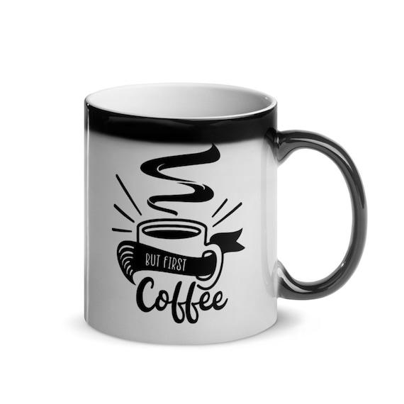 Black Thermal Color Change Glossy Magic Mug 11 oz Gift - But First Coffee