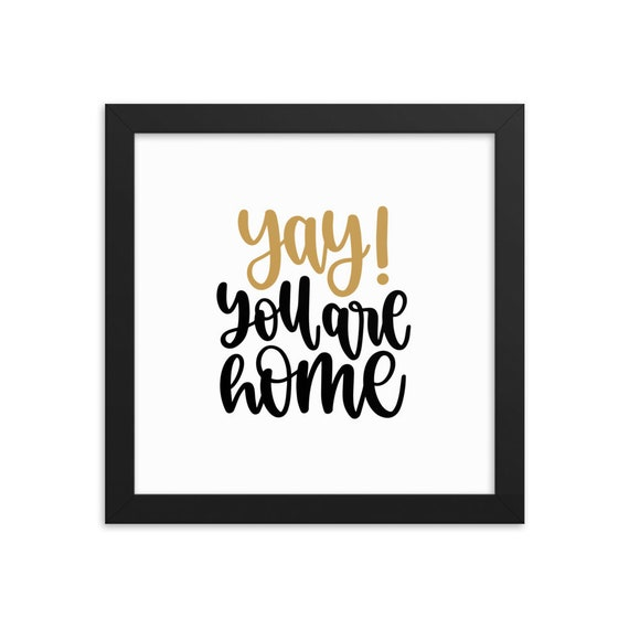 Framed Poster Print in Black Alder Wood Frame Choice of Sizes Black and Gold Family Home Love Quote Wall Art - Yay You Are Home