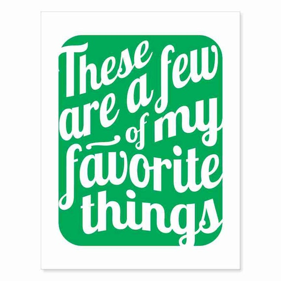 Printable Digital Download - Typography Art Print - These Are a Few of My Favorite Things v9 - music inspired printable download leaf green