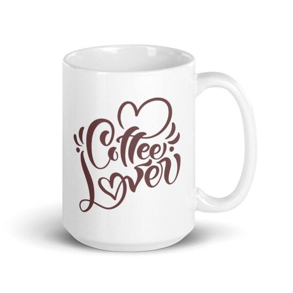 Gloss White Ceramic Mug 11 oz 15 oz Coffee and Hearts Calligraphy Holiday Gift - Coffee Lover 2