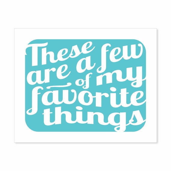 Printable Art Digital Download - Typography Print - These Are a Few of My Favorite Things v5.1 10x8 landscape - lyric art download turquoise