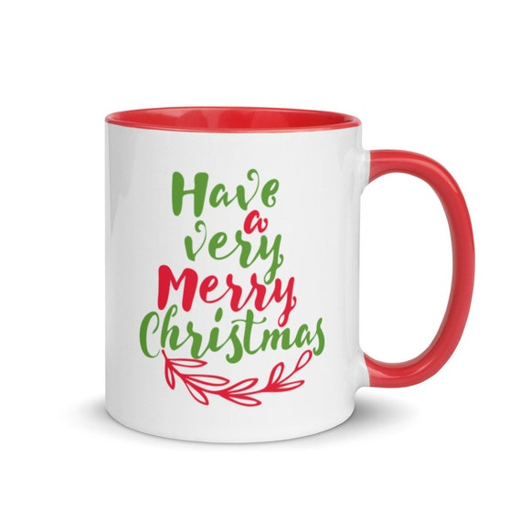 White Glossy Ceramic Mug with 4 Inside Rim and Handle Color Choices 11 oz Holiday Gift - Have a Very Merry Christmas