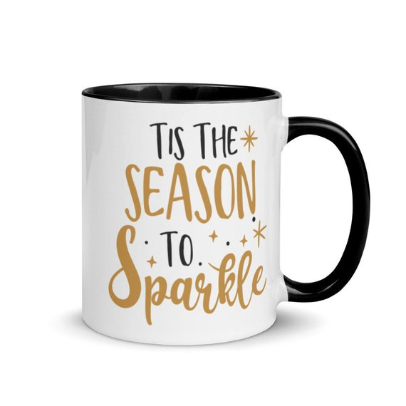11 oz Holiday Mug Glossy White Ceramic with 3 Glaze Color Choices for Inside Black Gold Christmas Gift - Tis the Season to Sparkle