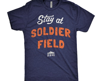 Stay at Soldier Field Shirt