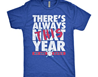 Chicago Cubs There's Always THIS Year T-Shirt